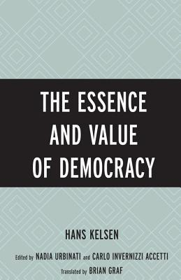 The Essence and Value of Democracy  by  Hans Kelsen
