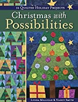 Christmas with Possibilities: 16 Quilted