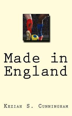 Made in England  by  Keziah S Cunningham