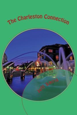 The Charleston Connection: A Denzil R. Montgomery Novel  by  Jeff           Smith