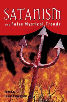 Satanism and False Mystical Trends  by  Louise Cunningham
