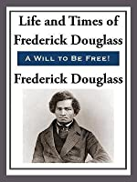 The Life and Times of Frederick Douglas