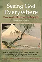 Seeing God Everywhere: Essays on Nature: Essays on Nature and the Sacred