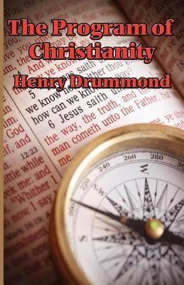 The Program of Christianity Henry Drummond