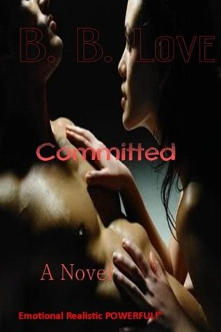 Committed...When You Think You Know Where Your Heart Lives  by  Brenda L. Foster