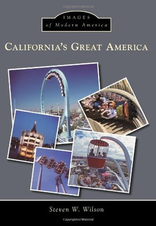 Californias Great America, California Steven W. Wilson
