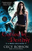 Cursed By Destiny: A Weird Girls Novel