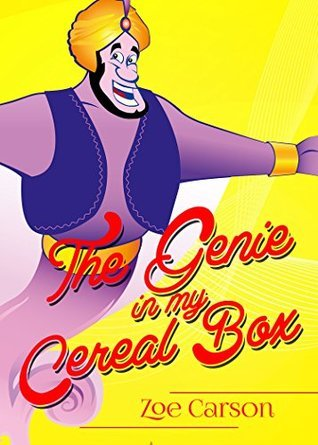 The Genie in my Cereal Box  by  Zoe Carson