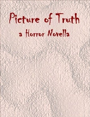 Picture of Truth - a Horror Novella  by  R.M. Hines