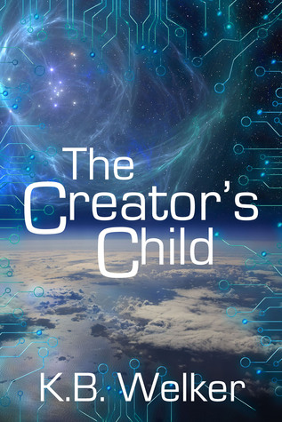 The Creators Child  by  K.B. Welker