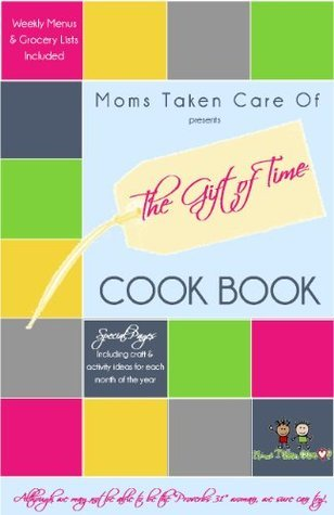 The Gift of Time Cookbook  by  Whitney Dody