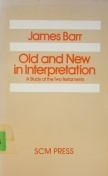 Old and New in Interpretation: A Study of the Two Testaments  by  James Barr