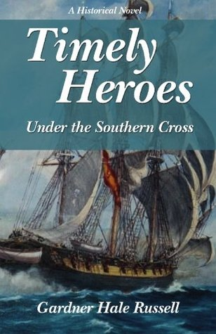 Timely Heroes: Under the Southern Cross  by  Gardner Hale Russell