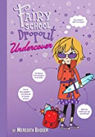 Fairy School Drop-Out Undercover