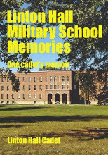 Linton Hall Military School Memories: One Cadets Memoir Linton Hall Cadet