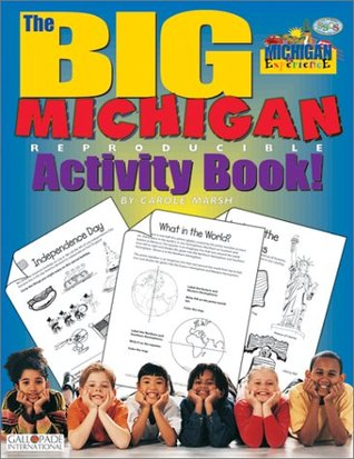 The Big Michigan Activity Book  by  Carole Marsh