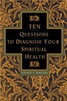 Ten Questions to Diagnose Your Spiritual Health (TrueColors)