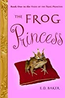 The Frog Princess (Tales of the Frog Princess, #1)