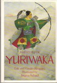 The Story Of Yuriwaka: A Japanese Odyssey  by  Erik Christian Haugaard