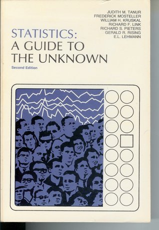 Statistics: A Guide To The Unknown Judith M. Tanur