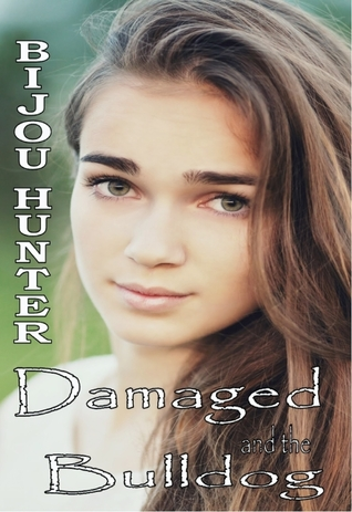 Damaged and the Bulldog (Damaged, #6) Bijou Hunter