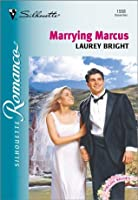 Marrying Marcus (Silhouette Romance)