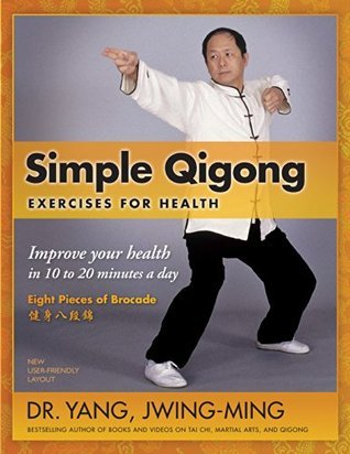 Simple Qigong Exercises for Health  by  Yang Jwing-Ming