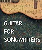 Guitar for Songwriters Leo Cavanagh
