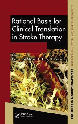 Rational Basis for Clinical Translation in Stroke Therapy  by  Giuseppe Micieli