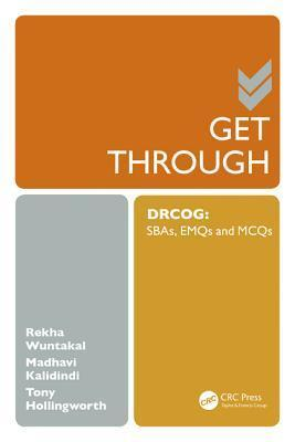 Get Through Drcog: Sbas, Emqs and McQs Rekha Wuntakal