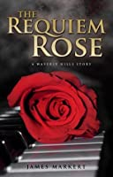 The Requiem Rose: A Waverly Hills Story
