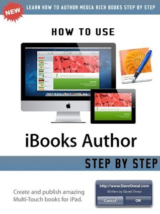 iBooks Author | A new users guide to publishing on iPad on iBooks store  by  David Oneal