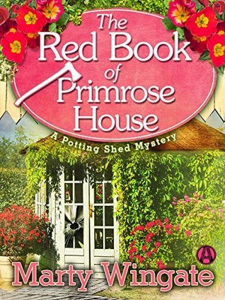 The Red Book of Primrose House: A Potting Shed Mystery  by  Marty Wingate