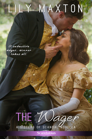 The Wager (Sisters of Scandal, #2) Lily Maxton
