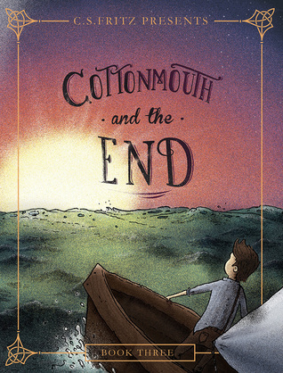 Cottonmouth and the End C.S. Fritz