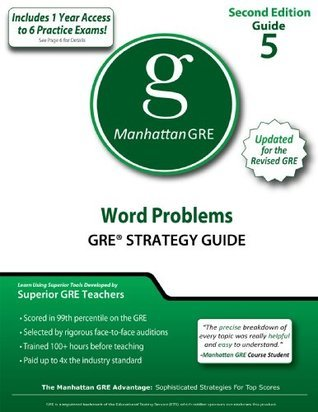 Word Problems GRE Strategy Guide, 2nd Edition (Manhattan GRE Strategy Guides Book 5)  by  Manhattan GRE