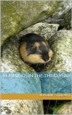 Lemmings in the Third Year  by  Jerome Stueart