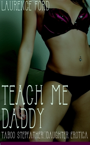 Teach Me Daddy  by  Laurence Ford