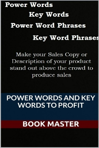 Power Words and Key Words to Profit  by  Book Master