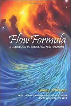 Flow Formula: A Guidebook to Wholeness and Harmony  by  Sunny Schlenger