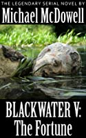 Blackwater V: The Fortune