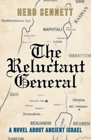 The Reluctant General: A Novel about Ancient Israel  by  Herb Sennett