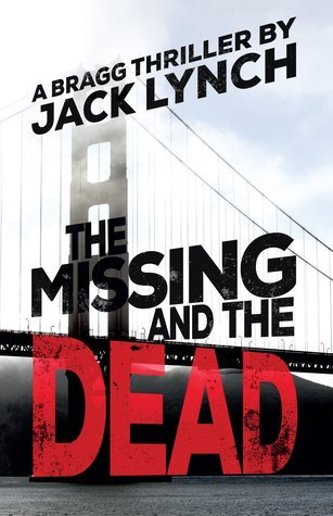 The Missing and The Dead (Bragg #2) Jack Lynch
