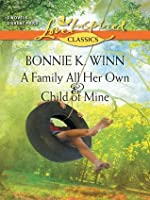 A Family All Her Own and Child of Mine: A Family All Her Own\Child of Mine (Love Inspired Classics)