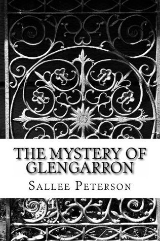 The Mystery of Glengarron (Mick Malone Mysteries Book 1)  by  Sallee Peterson