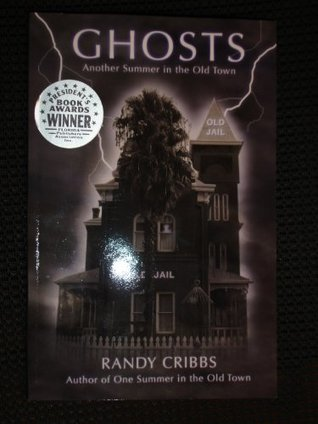 Ghosts: Another Summer in the Old Town  by  Randy Cribbs