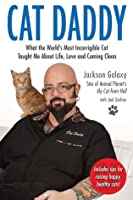 Cat Daddy: What's the World's Most Incorrigible Cat Taught Me about Life, Love, and Coming Clean
