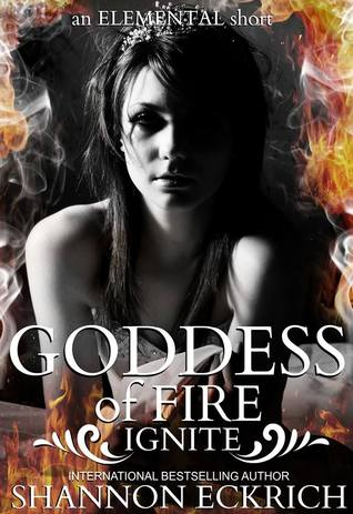 Goddess of Fire Ignite  by  Shannon Eckrich