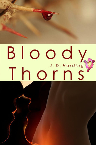 Bloody Thorns (Beneath the Rose #4) J.D.  Harding