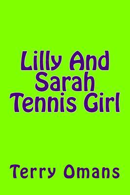 Lilly and Sarah Tennis Girl  by  Terry Omans